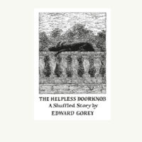Edward Gorey's Shuffle Story Deck The Helpless Doorknob