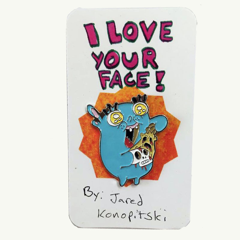 Jared Konopitski Enamel Pin I Love Your Face